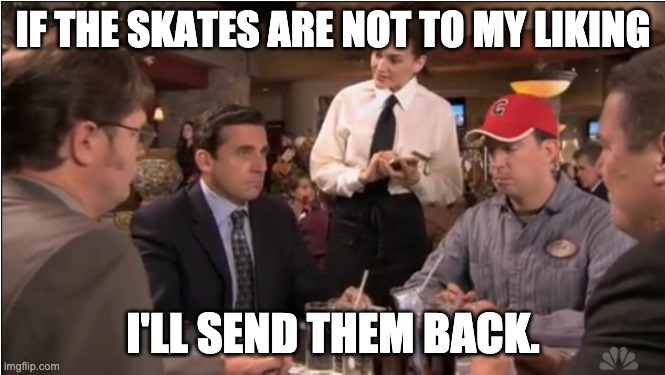 meme from nbc show the office (us) of characters gathered around table in italian restaurant. meme text reads if the skates are not to my liking i'll send them back